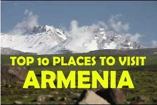 Top 10 Places To Visit in Armenia